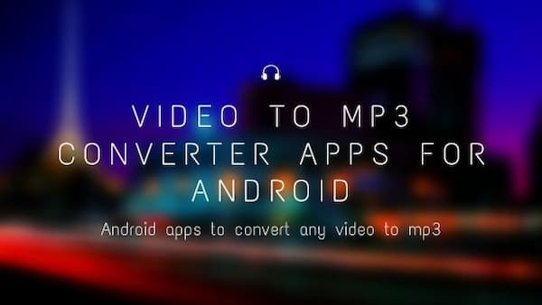 best video to mp3 apps for android