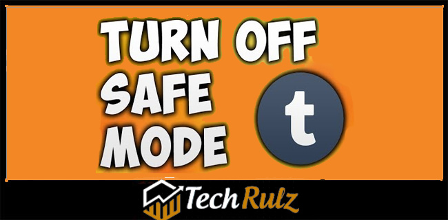 How to Turn off Safe Mode Tumblr Now