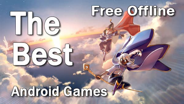best free offline android games
