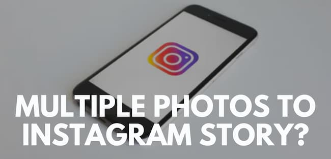 how to add multilple photos to instagram story